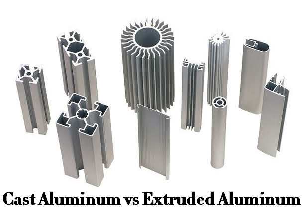 Cast Aluminum vs Extruded Aluminum – Difference Between Aluminum Extrusion and Casting