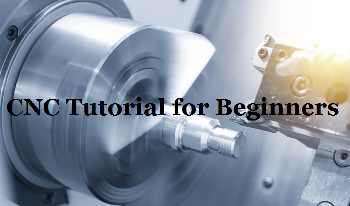 CNC Tutorial for Beginners – How to Get into CNC Machining Process | CNCLATHING